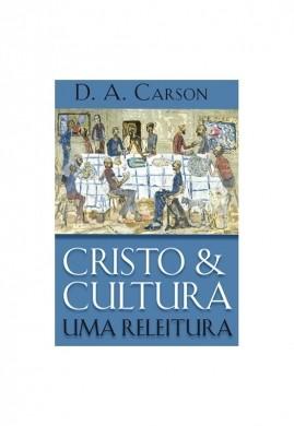 CRISTO E CULTURA UMA RELEITURA - D A CARSON