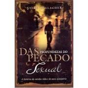 DAS PROFUNDEZAS DO PECADO SEXUAL - STEVE GALLAGHER