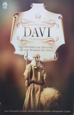 DAVI AS VITORIAS E AS DERROTAS DE UM HOMEM DE DEUS - JOSE GONCALVES