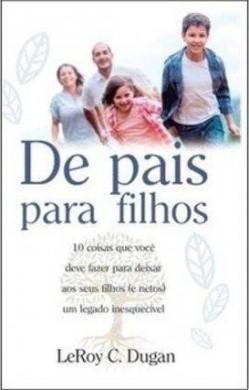 DE PAIS PARA FILHOS - LEROY C