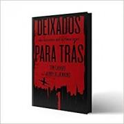 DEIXADOS PARA TRAS VOL I - TIM LAHAYE