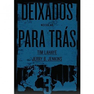DEIXADOS PARA TRAS VOL III - TIM LAHAYE