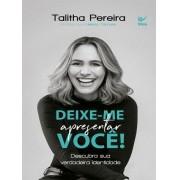 DEIXE ME APRESENTAR VOCE - TALITHA PEREIRA