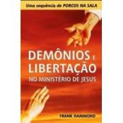 DEMONIOS E LIBERTACAO NO MINISTERIO DE JESUS - FRANK HAMMOND