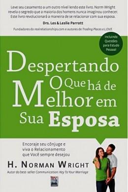 DESPERTANDO O QUE HA DE MELHOR EM SUA ESPOSA - DRS LES & LESLIE PARROT
