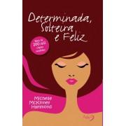 DETERMINADA SOLTEIRA E FELIZ - MICHELLE MCKINNEY HAMMOND