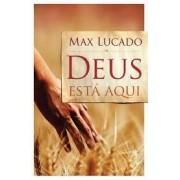 DEUS ESTA AQUI - MAX LUCADO