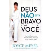 DEUS NAO ESTA BRAVO COM VOCE - JOYCE MEYER