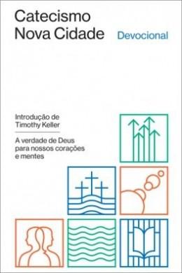 DEVOCIONAL DO CATECISMO DA NOVA CIDADE - W A CRISWELL