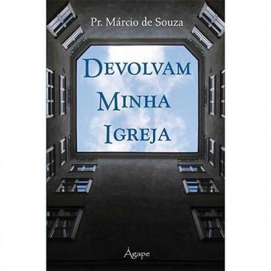 DEVOLVAM MINHA IGREJA - PR MARCIO DE SOUZA