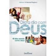 DIA A DIA COM DEUS 40 DIAS ORANDO COMO JESUS - PASCHOAL PIRAGINE JR