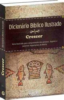 DICIONARIO BIBLICO ILUSTRADO CRESCER CAPA DURA ESTAMPA UNICA