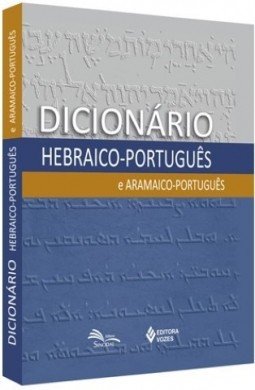 DICIONARIO HEBRAICO PORTUGUES E ARAMAICO PORTUGUES - NELSON KIRST