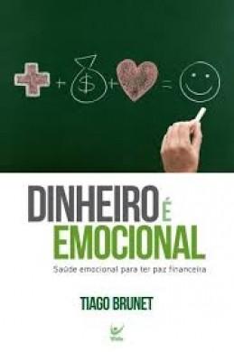 DINHEIRO E EMOCIONAL SAUDE EMOCIONAL - TIAGO BRUNET