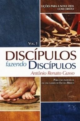 DISCIPULOS FAZENDO DISCIPULOS VOL 1 - ANTONIO RENATO GUSSO
