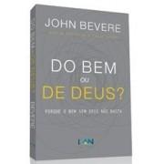 DO BEM OU DE DEUS - JOHN BEVERE