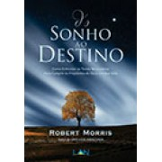 DO SONHO AO DESTINO - ROBERT MORRIS