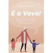 E A VOVO - ELIZABETH GOMES