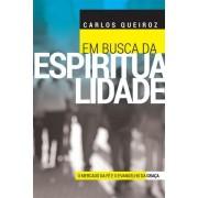 EM BUSCA DA ESPIRITUALIDADE - CARLOS QUEIROZ