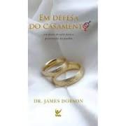 EM DEFESA DO CASAMENTO - DR JAMES DOBSON