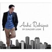 EM QUALQUER LUGAR ANDRE RODRIGUES CD