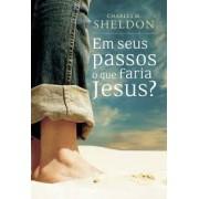 EM SEUS PASSOS O QUE FARIA JESUS MC - CHARLES M SHELDON