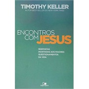 ENCONTROS COM JESUS - TIMOTHY KELLER