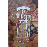 ENQUANTO O PRINCIPE NAO VEM - KATHLEEN HARDAWAY