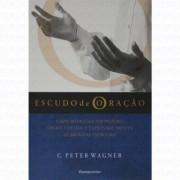 ESCUDO DE ORACAO - C PETER WAGNER
