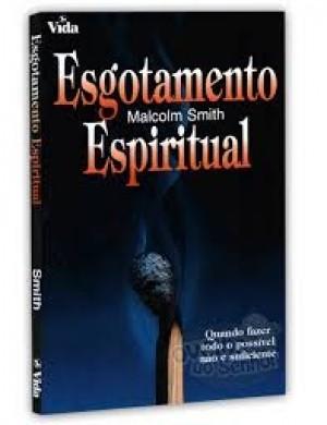 ESGOTAMENTO ESPIRITUAL - MALCOLM SMITH