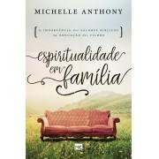 ESPIRITUALIDADE EM FAMILIA - MICHELLE ANTHONY