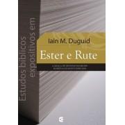 ESTUDOS BIBLICOS EXPOSITIVOS EM ESTER E RUTE - IAIN M DUGUID