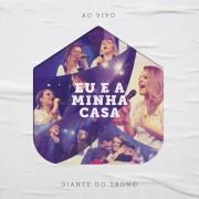EU E MINHA CASA DIANTE DO TRONO CD