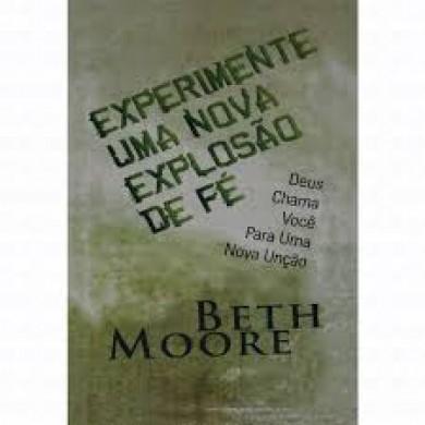 EXPERIMENTE UMA NOVA EXPLOSAO - BETH MOORE