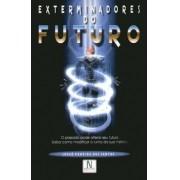 EXTERMINADOR DO FUTURO - JOSUE PEREIRA DOS SANTOS