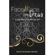 FACE A FACE COM DEUS A ADORACAO COMO - JAIME FERNANDEZ GARRIDO