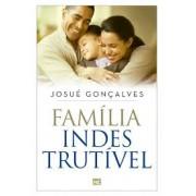 FAMILIA INDESTRUTIVEL - JOSUE GONCALVES
