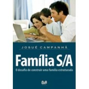 FAMILIA S/A O DESAFIO DE CONSTRUIR UMA FAMILIA - JOSUE CAMPANHA