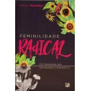 FEMINILIDADE RADICAL - CAROLYN MCCULLOY