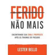 FERIDO NAO MAIS - LESTER BELLO