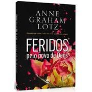 FERIDOS PELO POVO DE DEUS - ANNE GRAHAM
