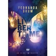 FERNANDA BRUM LIBERTA ME DVD