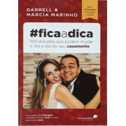 FICA A DICA 100 ATITUDES QUE PODEM MUDAR - DARRELL E MARCIA MARINHO