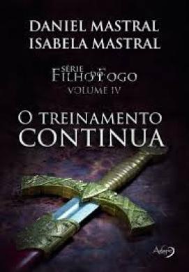 FILHO DO FOGO VOL 4 O TREINAMNETO CONTINUA - DANIEL MASTRAL