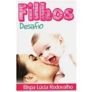 FILHOS DESAFIO - BISPA LUCIA RODOVALHO