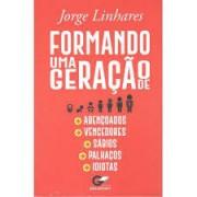 FORMANDO UMA GERACAO DE ABENCOADOS - JORGE LINHARES