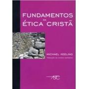 FUNDAMENTOS DA ETICA CRISTA - MICHAEL KEELING