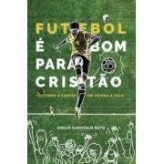 FUTEBOL E BOM PARA CRISTAO - EMILIO GAROFALO NETO