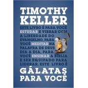 GALATAS PARA VOCE - TIMOTHY KELLER