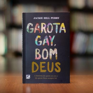 GAROTA GAY BOM DEUS - JACKIE HILL PERRY